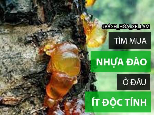 Mua nhựa đào ở đâu TPHCM ít độc tính nhất mà bạn nên biết