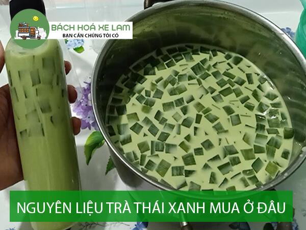 Nguyên liệu trà thái xanh mua ở đâu tphcm