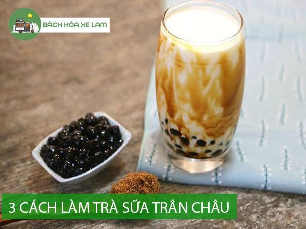 Tổng hợp cách làm trà sữa trân châu đường đen