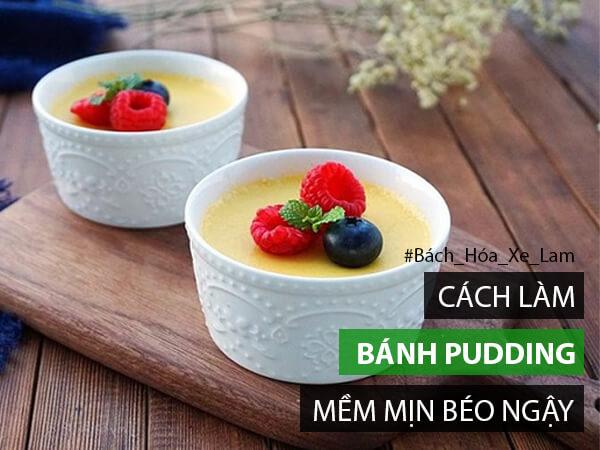 Cách Làm Bánh Pudding