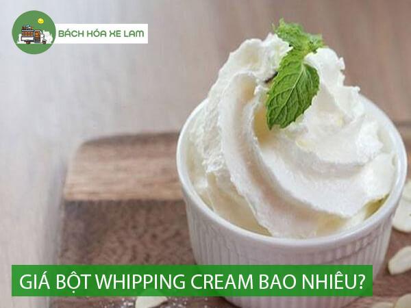 Giá bột whipping cream bao nhiêu tiền
