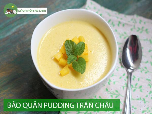 Bảo quản pudding trân châu đường đen