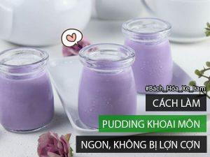 Cách Làm Pudding Khoai Môn Đơn Giản