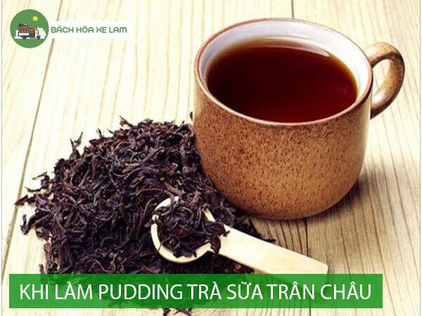 Nguyên liệu làm pudding trà sữa trân châu
