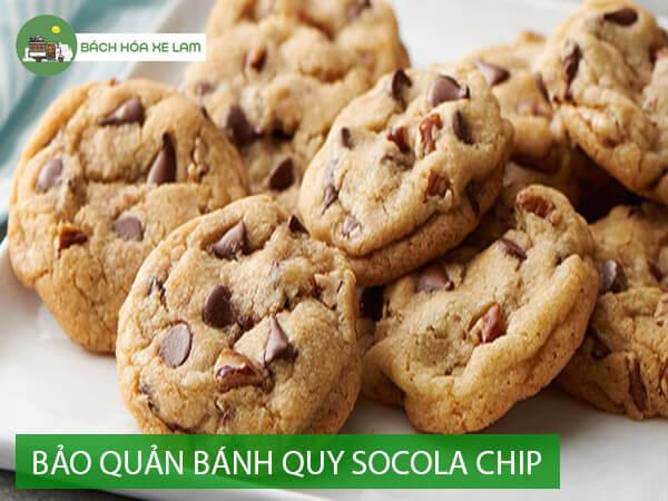 Bảo quản bánh quy socola chip