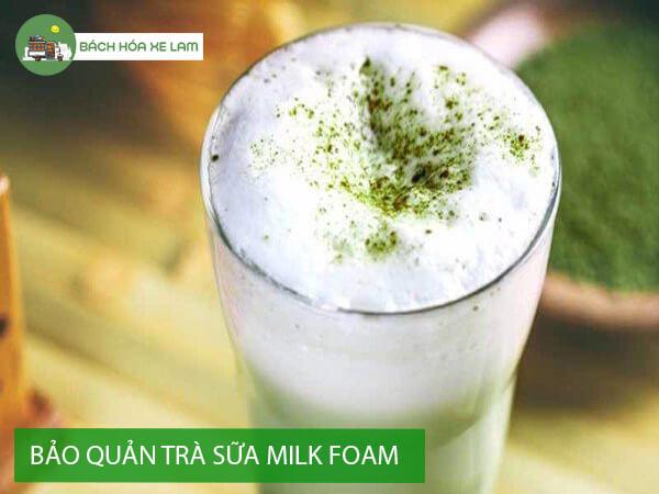 Bảo quản trà sữa milk foam thế nào