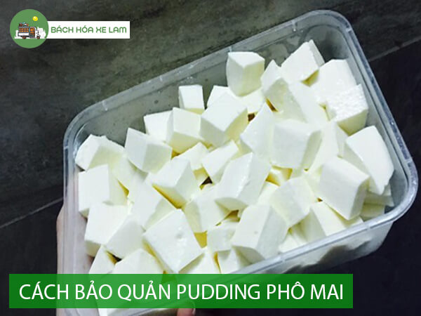 Bảo quản pudding phô mai
