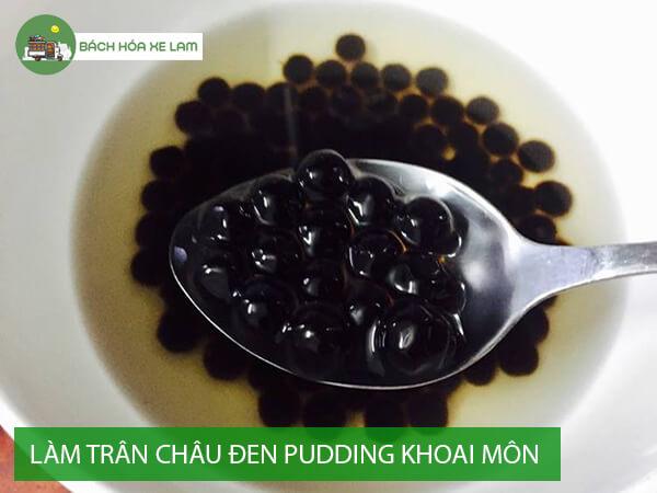 Nấu trân châu đường đen ăn với pudding khoai môn