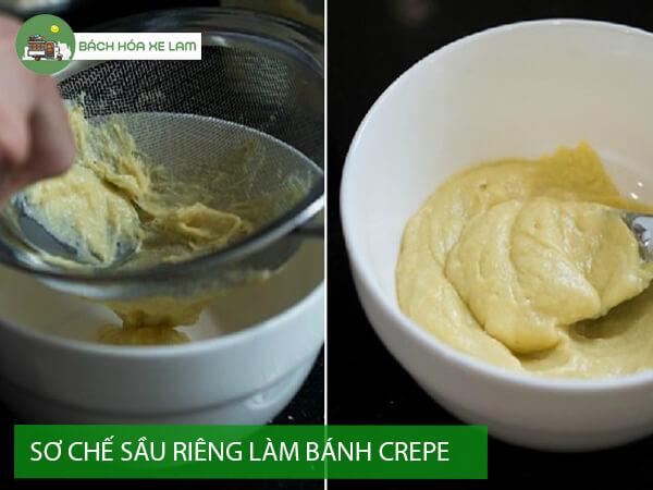 Sơ chế sầu riêng làm bánh crepe
