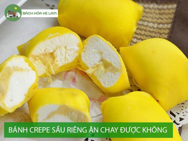 Bánh crepe sầu riêng ăn chay được không